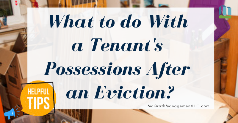 What to do With a Tenant's Possessions After an Eviction? | McGrath Management LLC
